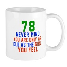 78 Never Mind Birthday Mug