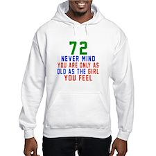 72 Never Mind Birthday Hoodie
