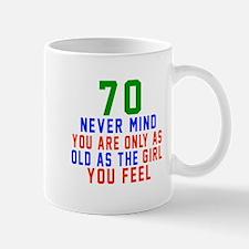 70 Never Mind Birthday Mug