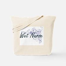 Wet Nurse Artistic Job Design with Flower Tote Bag