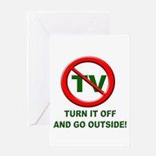 Turn off the TV and go Outsid Greeting Card