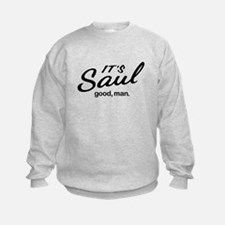 It's Saul good, man. Sweatshirt