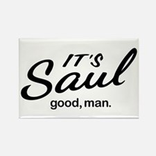 It's Saul good, man. Magnets