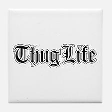Thug Life Tile Coaster