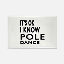 It is ok I know Pole Dance Rectangle Magnet
