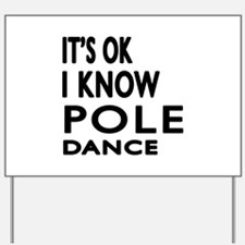 It is ok I know Pole Dance Yard Sign