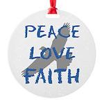 Peace Love Faith Ornament