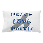 Peace Love Faith Pillow Case
