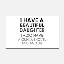 I HAVE A BEAUTIFUL DAUGHTER Car Magnet 20 x 12
