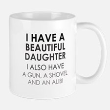 I HAVE A BEAUTIFUL DAUGHTER Mugs