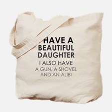 I HAVE A BEAUTIFUL DAUGHTER Tote Bag