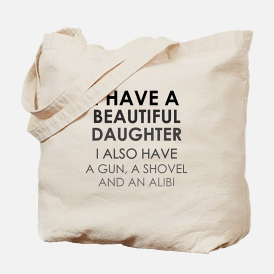 I HAVE A BEAUTIFUL DAUGHTER Tote Bag