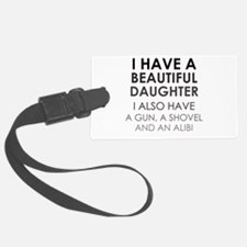 I HAVE A BEAUTIFUL DAUGHTER Luggage Tag