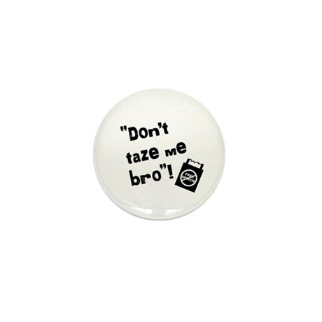 Don't taze me bro! Mini Button
