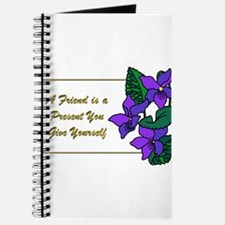 Violets with Quote A Friend is a Present Journal