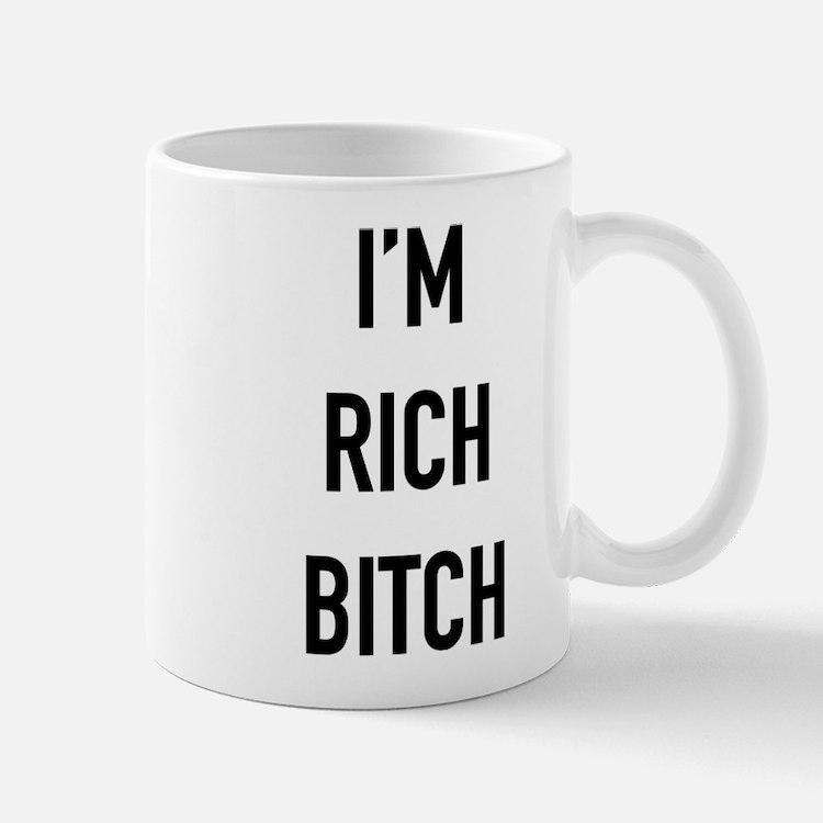 I'm Rich Bitch Mugs