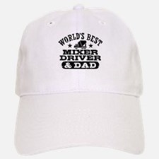 World's Best Mixer Driver and Dad Baseball Baseball Cap