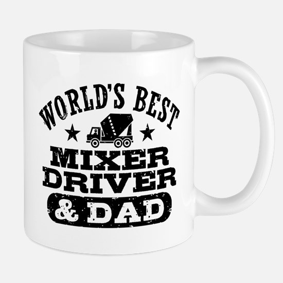 World's Best Mixer Driver and Dad Mug