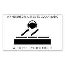 My neighbors listen to good music - DJ Decal