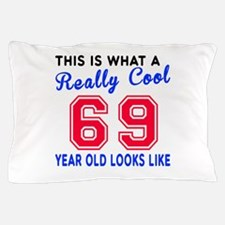 Really Cool 69 Birthday Designs Pillow Case