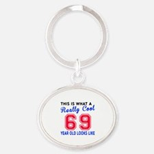 Really Cool 69 Birthday Designs Oval Keychain
