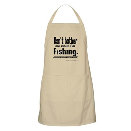 Dont bother me while I'm fish BBQ Apron