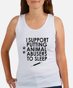 I support putting animal abusers to sleep Tank Top
