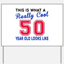 Really Cool 50 Birthday Designs Yard Sign