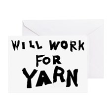 Will Work For Yarn Greeting Card
