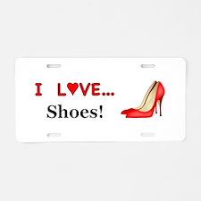I Love Shoes Aluminum License Plate