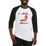 I Love Shoes Baseball Jersey