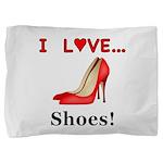 I Love Shoes Pillow Sham