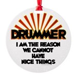 Drummer: We Can't Have Nice Things Round Ornament