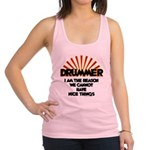 Drummer: We Can't Have Nice Thi Racerback Tank Top