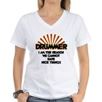Drummer: We Can't Have Nice Women's V-Neck T-Shirt