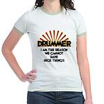 Drummer: We Can't Have Nice Thi Jr. Ringer T-Shirt