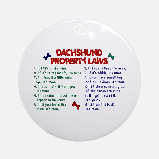 Dachshund Property Laws 2 Ornament (Round)