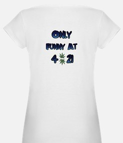 Only Funny at 4:21 Shirt