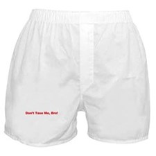 Don't Tase Me Bro Boxer Shorts