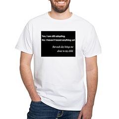 Still Adopting White T-Shirt