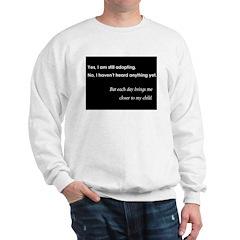 Still Adopting Sweatshirt