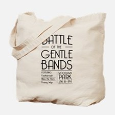 Battle of the Gentle Bands Tote Bag