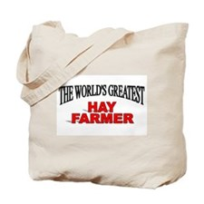 """The World's Greatest Hay Farmer"" Tote Bag"
