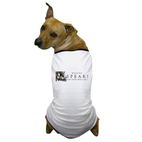 Speak! wide design Dog T-Shirt