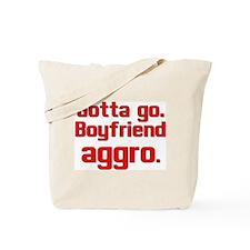 Gotta Go Boyfriend AGGRO Tote Bag