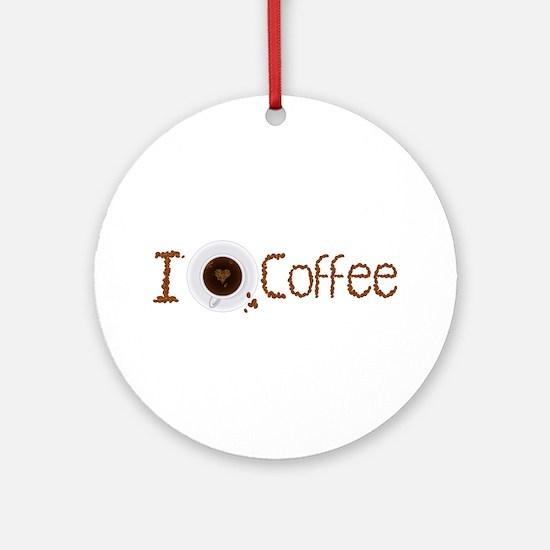 i love coffee Round Ornament