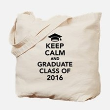 Keep calm and graduate class of 2016 Tote Bag