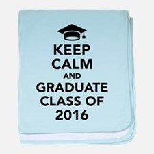 Keep calm and graduate class of 2016 baby blanket