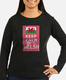 Keep Calm and Be Welsh Long Sleeve T-Shirt
