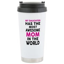 Funny My mom is Travel Mug